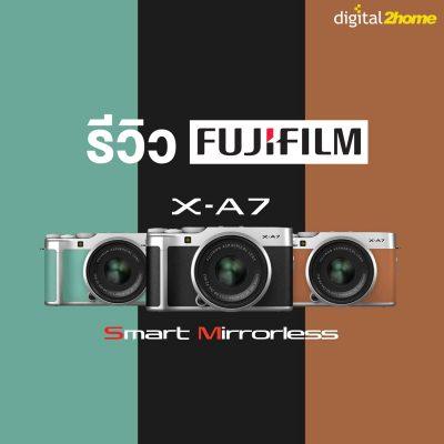 Fujifilm X-A7 กล้องที่มีฉายาว่า Smart Mirrorless